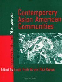 Asian American History and Culture: Contemporary Asian American Communities, Linda Trinh Vo