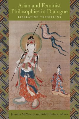 Asian and Feminist Philosophies in Dialogue