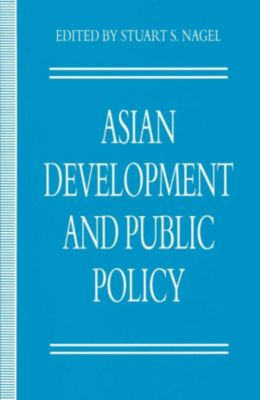 Asian Development and Public Policy, Stuart S. Nagel