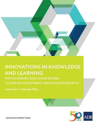 Asian Development Bank: Innovations in Knowledge and Learning, Hitendra Pillay, Jouko Sarvi