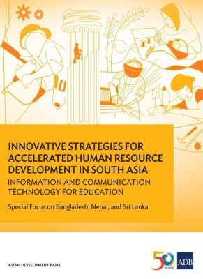 Asian Development Bank: Innovative Strategies for Accelerated Human Resources Development in South Asia