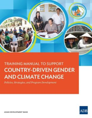 Asian Development Bank: Training Manual to Support Country-Driven Gender and Climate Change