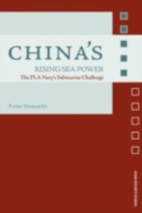 Asian Security Studies: China's Rising Sea Power, Peter Howarth