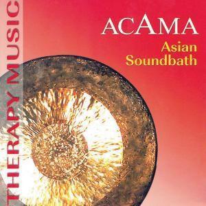 Asian Soundbath, Acama