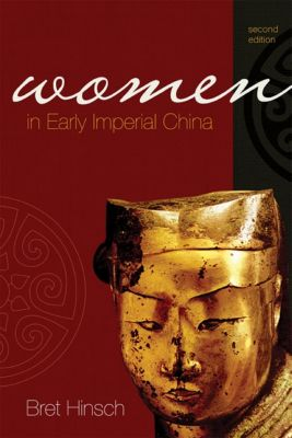 Asian Voices: Women in Early Imperial China, Bret Hinsch