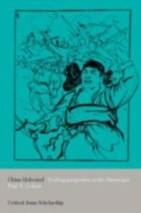 Asia's Transformations/Critical Asian Scholarship: China Unbound, Paul A. Cohen