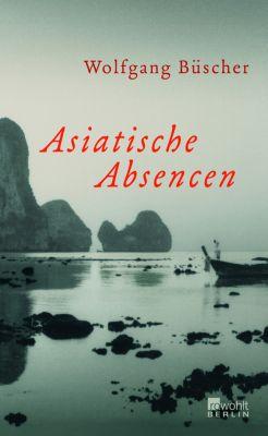 Asiatische Absencen, Wolfgang Büscher