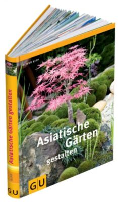 Asiatische Gärten gestalten, Oliver Kipp
