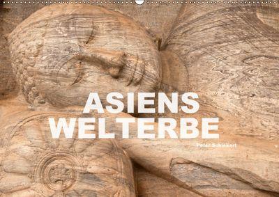 Asiens Welterbe (Wandkalender 2019 DIN A2 quer), Peter Schickert