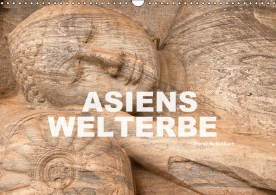 Asiens Welterbe (Wandkalender 2019 DIN A3 quer), Peter Schickert
