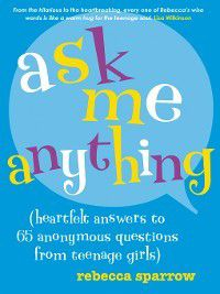 Ask Me Anything, Rebecca Sparrow