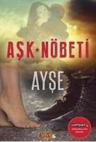 Ask Nöbeti, Ayse