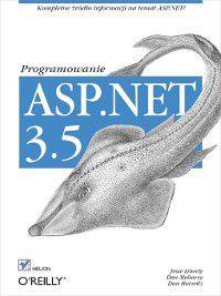 ASP.NET 3.5. Programowanie, Dan Maharry, Jesse Liberty, Dan Hurwitz