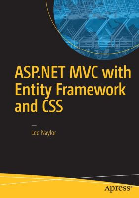 ASP.NET MVC with Entity Framework and CSS, Lee Naylor