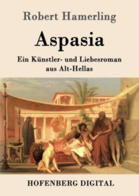 Aspasia, Robert Hamerling