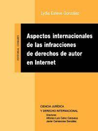 Aspectos internacionales de las infracciones de derechos de autor en Internet, L. Esteve González
