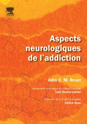Aspects neurologiques de l'addiction, John C. M. Brust, Luis Garcia-Larrea