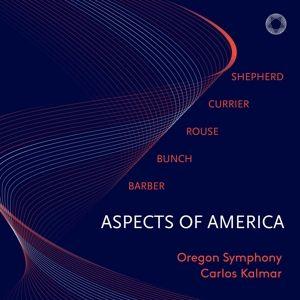 Aspects Of America, Carlos Kalmar, Oregon Symphony
