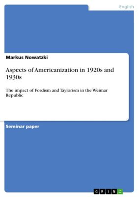 Aspects of Americanization in 1920s and 1930s, Markus Nowatzki