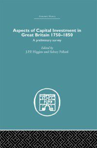 Aspects of Capital Investment in Great Britain 1750-1850