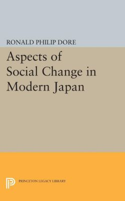 Aspects of Social Change in Modern Japan, Ronald Philip Dore