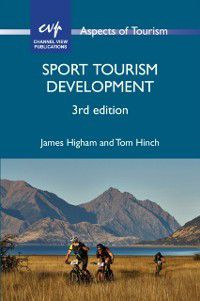 Aspects of Tourism: Sport Tourism Development, Dr. James Higham