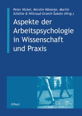 Aspekte der Arbeitspsychologie in Wissenschaft und Praxis