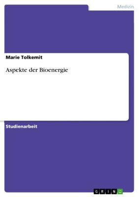 Aspekte der Bioenergie, Marie Tolkemit