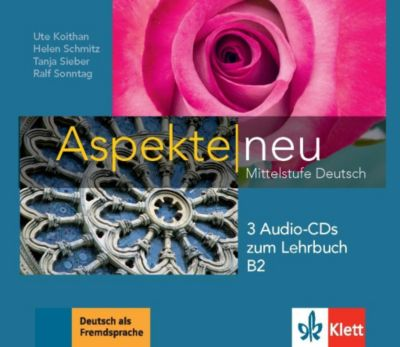 Aspekte NEU - Mittelstufe Deutsch: 3 Audio-CDs zum Lehrbuch B2, Ute Koithan, Helen Schmitz, Tanja Sieber, Ralf Sonntag