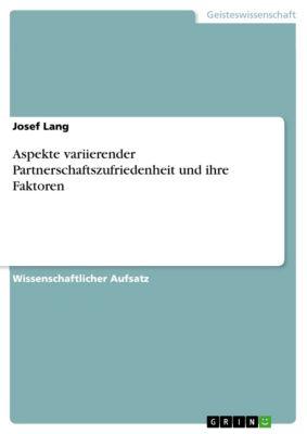 Aspekte variierender Partnerschaftszufriedenheit und ihre Faktoren, Josef Lang