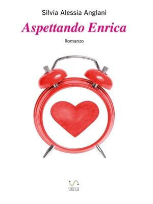 Aspettando Enrica, Silvia Alessia Anglani