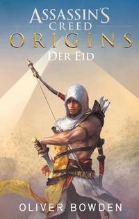 Assassin's Creed Origins - Der Eid - Oliver Bowden |