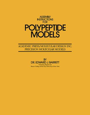Assembly Instructions for Polypeptide Models, Edward J. Barrett