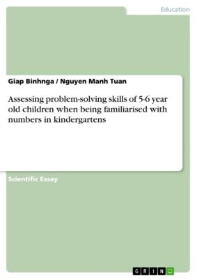 Assessing problem-solving skills of 5-6 year old children when being familiarised with numbers in kindergartens, Giap Binhnga, Nguyen Manh Tuan