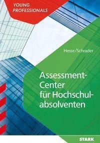 Assessment Center für Hochschulabsolventen, Jürgen Hesse, Hans-Christian Schrader