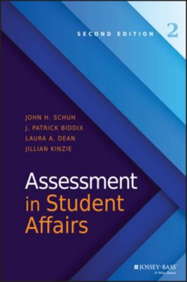 Assessment in Student Affairs, John H. Schuh, Jillian Kinzie, J. Patrick Biddix, Laura A. Dean