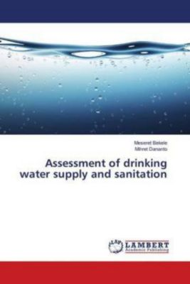 Assessment of drinking water supply and sanitation, Meseret Bekele, Mihret Dananto