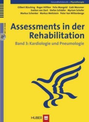 Assessments in der Rehabilitation: Bd.3 Kardiologie und Pneumologie, m. CD-ROM, Gilbert Büsching, Roger Hilfiker, Felix Mangold, Gabi Messmer, Evelien van Oort, Myriam Schefer