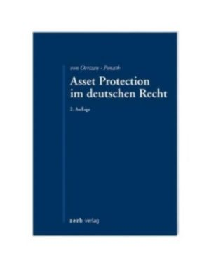 Asset Protection im deutschen Recht, Christian von Oertzen, Gerrit Ponath