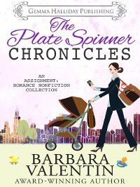 Assignment: Romance: The Plate Spinner Chronicles, Barbara Valentin