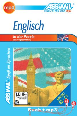 Assimil Englisch in der Praxis (für Fortgeschrittene): Lehrbuch und 1 MP3-CD