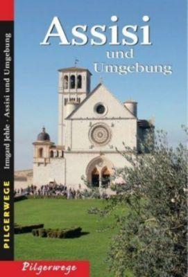 Assisi und Umgebung, Irmgard Jehle