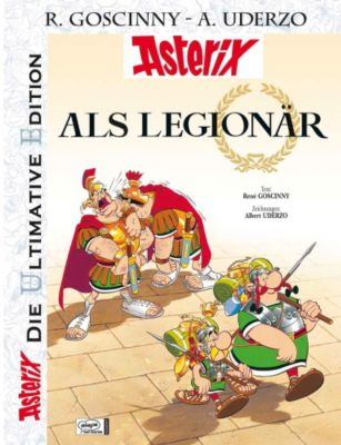 Asterix, Die Ultimative Edition - Asterix als Legionär, René Goscinny