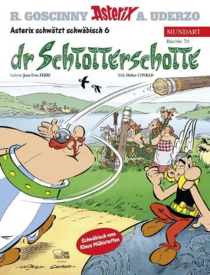 Asterix Mundart - Dr Schtotterschotte, Jean-Yves Ferri, Didier Conrad