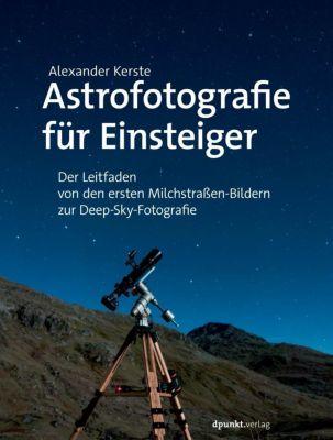 Astrofotografie für Einsteiger - Alexander Kerste |
