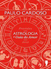 Astrologia e Guia do Amor, Paulo Cardoso
