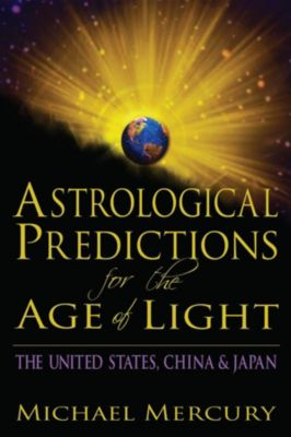 Astrological Predictions for the Age of Light, Michael Mercury