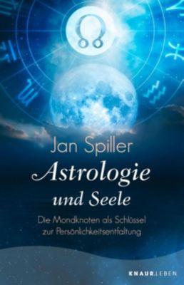 Astrologie und Seele - Jan Spiller |