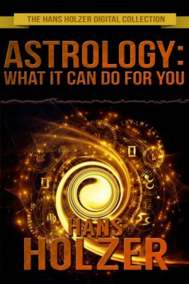 Astrology: What It Can Do for You, Hans Holzer