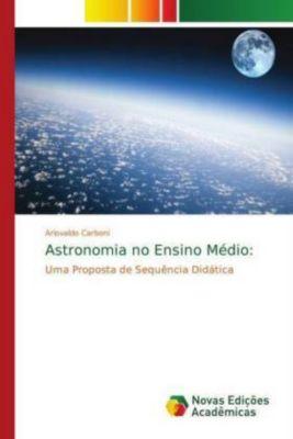 Astronomia no Ensino Médio:, Ariovaldo Carboni